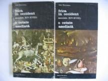 Frica în occident (secolele XIV-XVIII) o cetate asediată (2 volume) Jean Delumeau