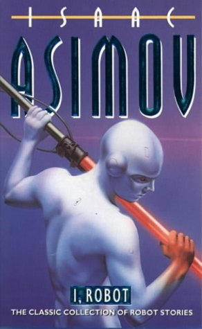 Cover image, I Robot by Isaac Asimov