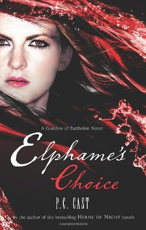 Elphame's Choice (Partholon #4) – P.C. Cast