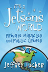 It's a Jetsons World: Private Miracles and Public Crimes