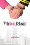 With Good Behavior by Jennifer Lane