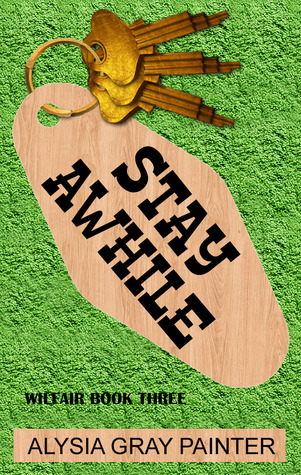 Stay Awhile: Wilfair Book 3