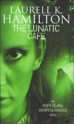 The Lunatic Cafe (Anita Blake, Vampire Hunter, #4)