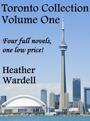 Toronto Collection Vol. 1 (Toronoto #2-5)  by  Heather Wardell