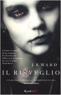 Il risveglio (La confraternita del pugnale nero, #1) - [J.R. Ward]