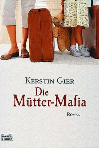 Book review | Die Mütter-Mafia by Kerstin Gier | 4 stars
