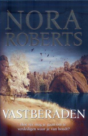 Vastberaden (2009) by Nora Roberts