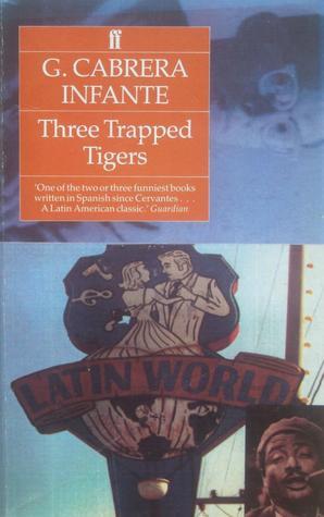 Three Trapped Tigers, Cabrera Infante, Guillermo