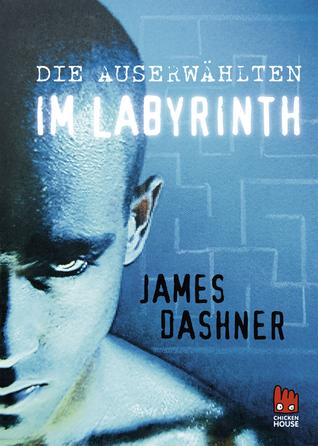 Die Auserwählten - Im Labyrinth (Maze Runner, #1)