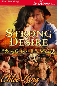 Strong Desire (The Strong Cowboys of Wilde, Nevada, #2)  by  Chloe Lang