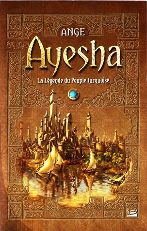 Ayesha, La Trilogie - Ange