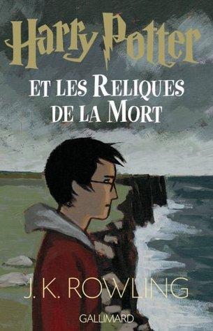Harry Potter Et Les Reliques De La Mort (Harry Potter, #7)