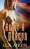 About a Dragon (Dragon Kin, #2)