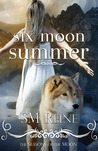 Six Moon Summer (Seasons of the Moon, #1)