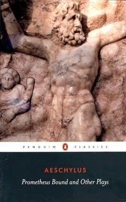 Prometheus Bound Prometheus Unbound by Aeschylus Warner