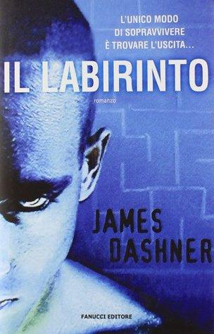 Il labirinto - [James Dashner]