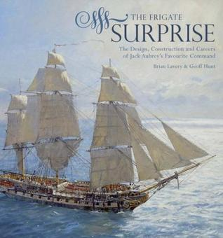 The Frigate Surprise : The Complete Story of the Ship Made Famous in the Novels of Patrick OBrian  by  Brian Lavery