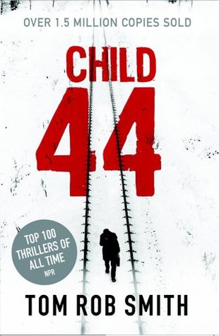 Child 44 : Tom Rob Smith