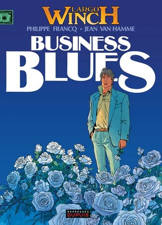 Business Blues (Largo Winch, #4)