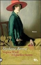 Virginia Woolf e il giardino bianco (2011) by Stephanie Barron