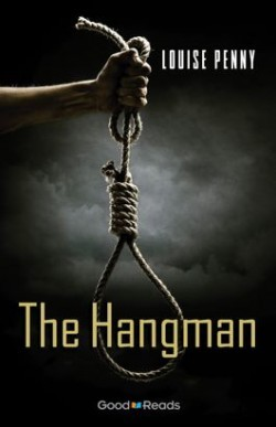 "Book Review: Louise Penny's ""The Hangman"""