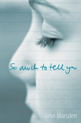 So Much To Tell You by John Marsden — Reviews, Discussion, Bookclubs ...