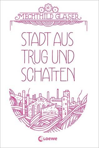 Stadt aus Trug und Schatten (Schattenwelt, #1)