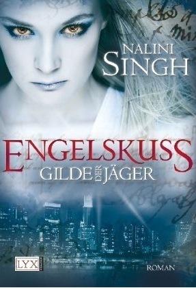 Engelskuss (Gilde der Jäger, #1)