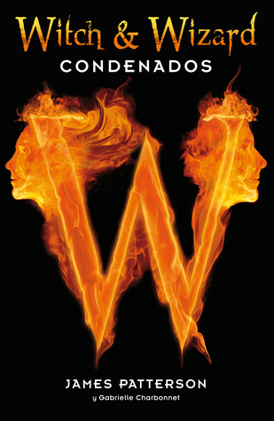 Condenados (Witch & Wizard, #1)