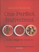 One Perfect Ingredient, Three Ways To Cook It Marcus Wareing