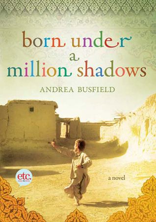 Born Under a Million Shadows (2010) by Andrea Busfield