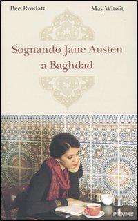 Sognando Jane Austen a Baghdad  by  Bee Rowlatt