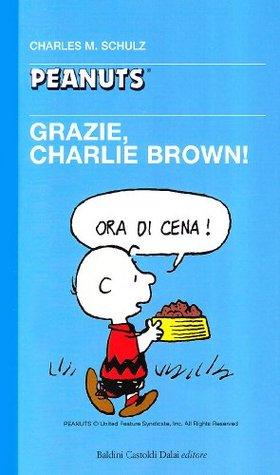 Grazie, Charlie Brown! Charles M. Schulz