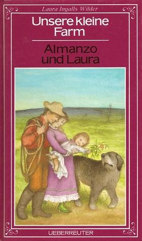 Almanzo und Laura (Unsere kleine Farm, #9) Laura Ingalls Wilder