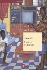 Contro lidentità  by  Francesco Remotti