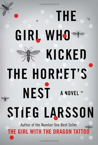 Book Review: Stieg Larsson's Girl Who Kicked the Hornet's Nest
