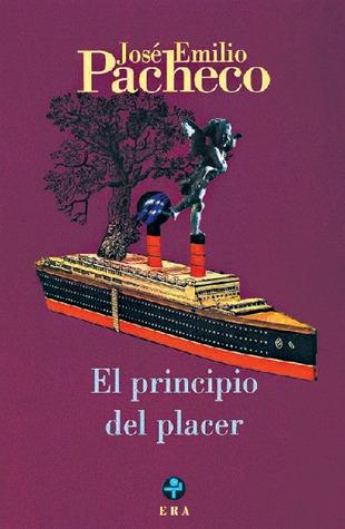 Reseña: El principio del placer - José Emilio Pacheco