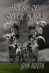 House of Silver Magic