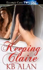 Keeping Claire  by  K.B. Alan