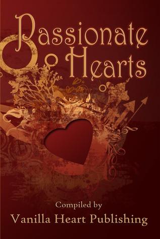 Passionate Hearts Anthology Vanilla Heart Publishing