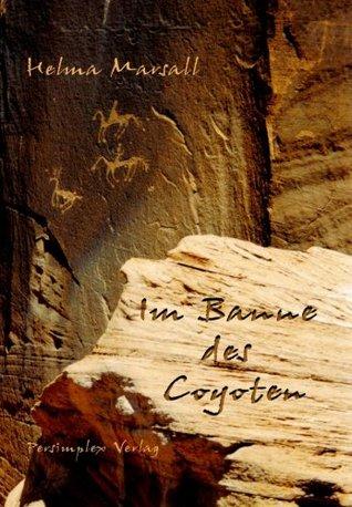 Im Banne des Coyoten Helma Marsall
