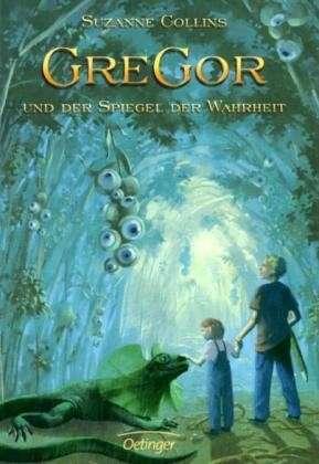 Gregor und der Spiegel der Wahrheit (Underland Chronicles, #3)