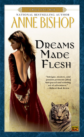 Dreams Made Flesh (The Black Jewels #5)  by Anne Bishop />