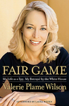 Fair Game: My Life as a Spy, My Betrayal by the White House