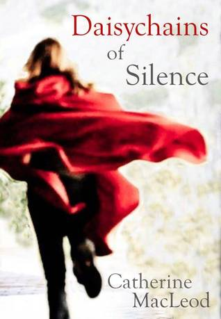 Daisychains of Silence  by  Catherine  MacLeod