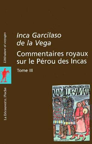 Commentaires royaux sur le Pérou des Incas, tome 3 Inca Garcilaso de la Vega