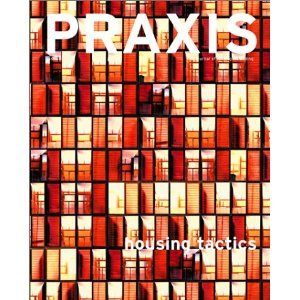 Praxis: Journal Of Writing + Building, Issue 3: Housing Tactics Amanda Reeser
