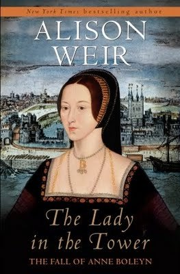 The Lady in the Tower: the Fall of Anne Boleyn by Alison Weir 6282683