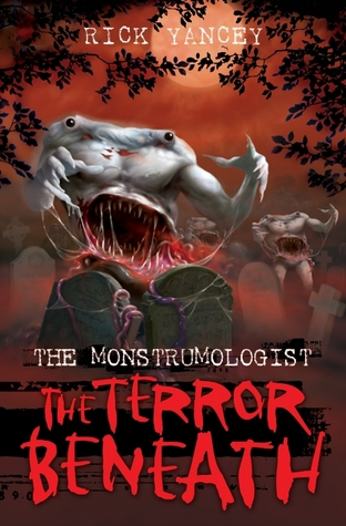 The Terror Beneath (2009) by Rick Yancey