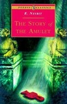The Story of the Amulet (Five Children, #3)